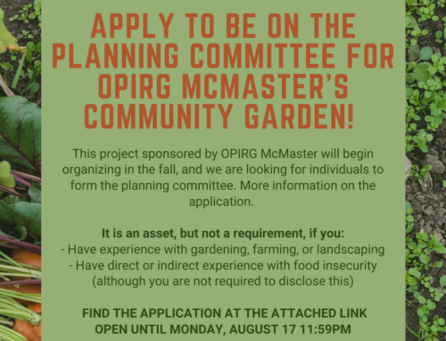 Apply to be on the planning committee for OPIRG McMaster's community garden!